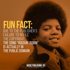 "Fun fact: the song ""Rockin' Robin"", made famous by the late Michael Jackson, is actually in the public domain. Rockin Robin, Public Domain, Music Publishing, Michael Jackson, Fun Facts, Insight, Songs, Learning, Business"