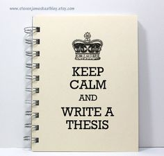 Thesis Journal Notebook Diary - Keep Calm and Write a Thesis - Ivory // Etsy $8.95