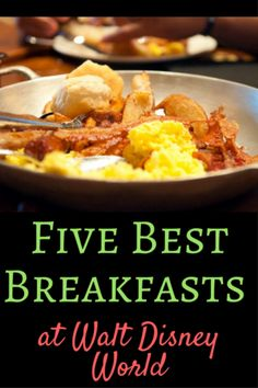 5 best breakfasts on Walt Disney World property. #1 is sooooooo good and you are really missing out if you don't go.