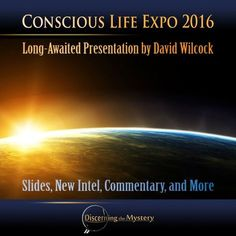 Conscious Life Expo - David Wilcock Presentation Notes: New Intel, The Human Evolutionary Leap, Sacred Geometry, Illuminati Secrets, and More
