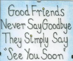Related posts: Ever Say Goodbye Becuause Goodbye Means Quotes Good Friends Vs Best Friends Life Problem Quotes Its Not The Goodbye Quotes A Men Never Say Goodbye Quotes Funny Farewell Quotes, Farewell Quotes For Friends, Funny Quotes, Farewell Gifts, Goodbye Quotes For Coworkers, Farewell Poems, Farewell Message, Besties Quotes, Random Quotes