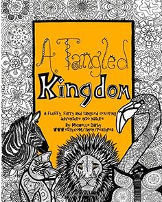 A Tangled Kingdom: A fluffy, furry and tangled coloring adventure into nature by Michelle Pauline Darby http://www.amazon.com/dp/1517567912/ref=cm_sw_r_pi_dp_uF4owb0ZPCTTM