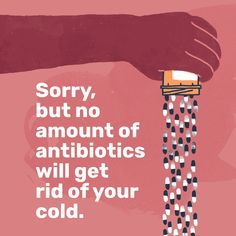 Using Antibiotics Wisely - Choosing Wisely Canada Health Resources, Choose Wisely, Rid, Campaign, Canada