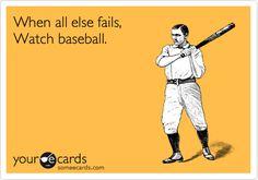 when all else fails, watch baseball Rangers Baseball, Royals Baseball, Braves Baseball, Baseball Season, Softball, Baby Baseball, Rockies Baseball, Baseball Stuff, Texas Rangers