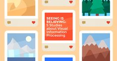 Here are 5 psychological studies that reveal some remarkable insights on how people perceive visual information.