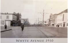 Archival prints of Edmonton, like this one of Whyte Avenue, are available from Vivid Print at 10342 Ave. Canadian History, Local History, Old West, Alberta Canada, Back In The Day, Ontario, Past, Cool Photos, Goodies