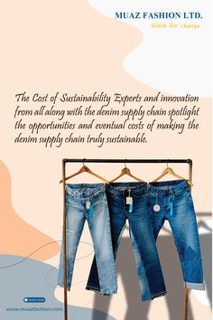 The Cost of Sustainability Experts and innovation from all along with the denim supply chain spotlight the opportunities and eventual costs of making the denim supply chain truly sustainable. Garments Business, Denim And Supply, Supply Chain, Spotlight, Sustainability, Innovation, How To Make, Fashion, Moda