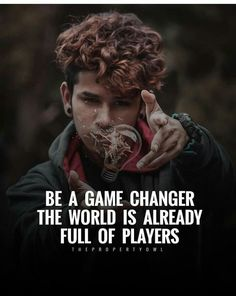 Positive Quotes : QUOTATION – Image : Quotes Of the day – Description Be a game changer, the world is already full of players. Sharing is Power – Don't forget to share this quote ! Wisdom Quotes, Words Quotes, Life Quotes, Sayings, Qoutes, True Quotes About Life, Inspiring Quotes About Life, Positive Quotes, Motivational Quotes