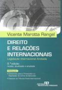 Direito e Relações Internacionais - 9ª Ed. 2010 Autor: Rangel, Vicente Marotta Editora: Rt Categoria: Direito / Direito Internacional