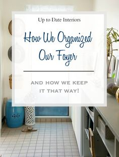 Keeping an Organized Foyer - Start the New Year with organizational tips! Up to Date Interiors Clutter Organization, Organizing Tips, Organization Ideas, Organising, Foyer Decorating, Interior Decorating, Decorating Ideas, Diy Projects Cans, Pinterest Home