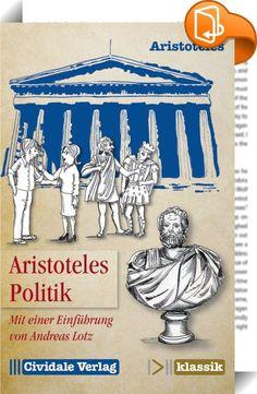 """Politik    ::  Ist die """"Politie"""" die bessere Demokratie? Dürfen Arme und Tugendlose so viel zu sagen haben wie Reiche und Tugendhafte? Und kann ein Gemeinwesen überhaupt noch stabil sein, wenn die Unterschiede zwischen arm und reich zu groß werden? Wie wichtig ist ein breiter Mittelstand für einen funktionierenden Staat? Erstaunlich aktuell, wenngleich nicht mehr überall modern, sind Aristoteles' vielschichtige Antworten auf diese und viele andere Fragen. Zentrale Fragen des politische..."""