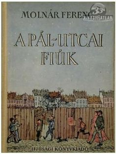 A Pal Utcai Fiuk (The Paul Street Boys) by Ferenc Molnar