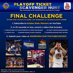 4.24 | Ready for our FINAL Playoff Ticket Scavenger Hunt challenge? For the 10th day in a row, were giving away two playoff tickets, and this challenge calls for a lot of video creativity. See the image below for details, and click here for examples and our official entry form: http://www.nba.com/warriors/scavengerhunt_042413
