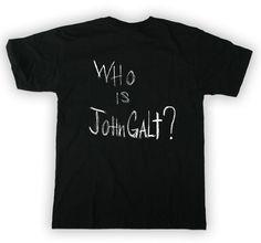 "Atlas Shrugged Movie Merchandise - Official Atlas Shrugged ""Who is John Galt?"" T-Shirt, $19.95 (http://store.atlasshruggedmovie.com/official-atlas-shrugged-who-is-john-galt-t-shirt/)"
