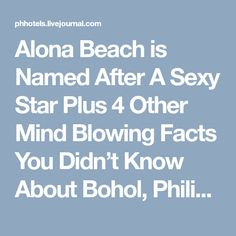 Alona Beach is Named After A Sexy Star Plus 4 Other Mind Blowing Facts You Didn't Know About Bohol, Philippines