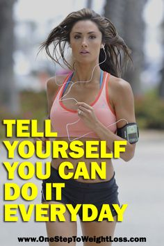 Tell yourself that you CAN do it every single day! http://www.onesteptoweightloss.com/shakeology-ingredients-superfoods @homeweightloss