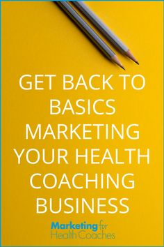 Get Back to Basics Marketing Your Health & Wellness Business | Marketing for Health Coaches with Amy Lippmann