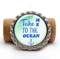 Take Me To The Ocean / Nautical Beach Quote / Bottlecap by Videnda