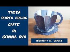 DIY Tazza porta cialde caffè in gomma eva - YouTube