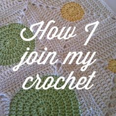 How I Join my crochet by Shelley Husband