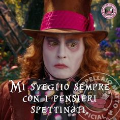 L'immagine può contenere: 1 persona, cappello e testo Jonny Deep, Rich Man, Through The Looking Glass, Happy Colors, My Mood, Positive Thoughts, Alice In Wonderland, Inspirational Quotes, Songs