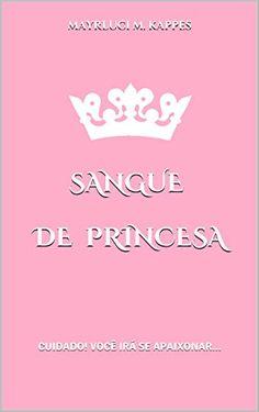 Sangue de Princesa (Trilogia Reinados Livro 1) por MAYRLUCI M. KAPPES http://www.amazon.com.br/dp/B018OILXHS/ref=cm_sw_r_pi_dp_DXD2wb1XAAGQV