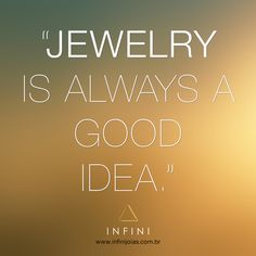 #fashionquote #quoteoftheday #beinfini INFINI Joias