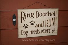 Funny Dog Sign - Wooden Front Door Sign - Ring Doorbell and Run DOG Needs Exercise - Funny Sign - Rustic Sign on Etsy, $24.00