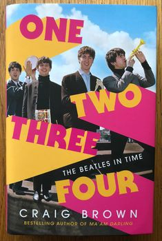 Télécharger ou Lire en Ligne One Two Three Four: The Beatles in Time Livre Gratuit (PDF ePub - Craig Brown, From the award-winning author of Ma'am Darling: 99 Glimpses of Princess Margaret comes a fascinating, hilarious,. The Band, One Two Three, The Fab Four, Yoko Ono, Abbey Road, Private Eye Magazine, The Beatles, Party List, Writers