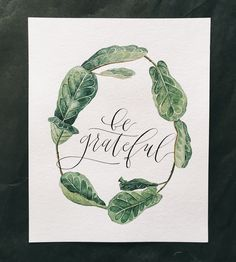 Be Grateful Calligraphy Art Print | Featuring delicate watercolor leaves, this gentle reminder tel... | Posters
