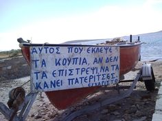 "Handwritten sign on boat: ""TO WHOEVER TOOK MY OARS: IF YOU DON'T BRING THEM BACK I HOPE YOU USE THEM AS CRUTCHES!!!"" lol :)"