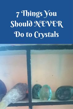 Note to self: move the agate from the window sill! | 7 Things You Should NEVER Do to Crystals