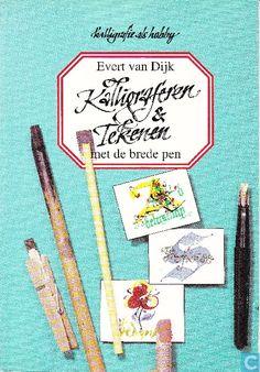Kalligraferen & Tekenen met de brede pen - Evert van Dijk (1991)