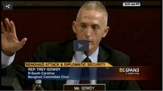Trey Gowdy Fiercely Interrogates Gregory Starr On Benghazi Trey Gowdy is off to a flying start at the Benghazi hearings.