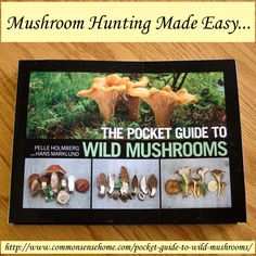 The Pocket Guide to Wild Mushrooms Review and Giveaway @ Common Sense Homesteading