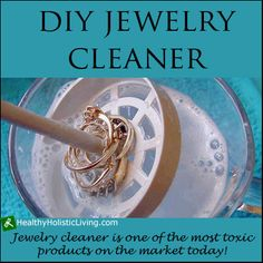 Ever wonder what's in your jewelry cleaner? One whiff and you know it isn't good try your own diy jewelry cleaner