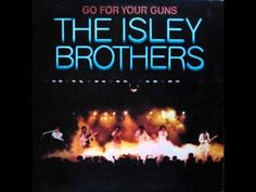 The Isley Brothers - Livin' The Life ~ Go For Your Guns - YouTube