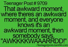 um, yeah, don't you realize that you're just making it more awkward, person?!
