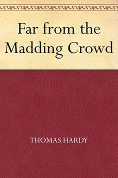 Far from the Madding Crowd, Thomas Hardy | 21 Books To Read Before They Hit The Big Screen In 2015