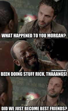 Did we just become best friends?! Yup! U wanna go do karate @ the prison and kill some walkers!? Yup! --> step brothers meets walking dead
