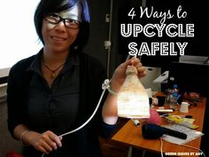 Green Issues by Agy: 4 Ways to Upcycle Safely