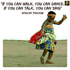Here is another wise saying of our elders in Africa! It is not only a proverbial saying but also motivational message. There are two ways we can explore this saying. The general way is to take it literally. Think about it for a moment. What does it take to dance? It takes movement of the body. Thus, if you can move your body, you certainly can dance. Notice, the proverb is not saying if you can walk you can dance like an expert. It simply says you can dance. In any case if you can do a…