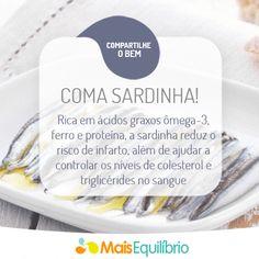 Inclua sardinha no seu cardápio de verão http://maisequilibrio.com.br/nutricao/inclua-sardinha-no-seu-cardapio-de-verao-2-1-1-723.html