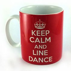 KEEP CALM AND LINE DANCE DANCING MUG CUP OUTFIT BARN COUNTRY MUSIC ...