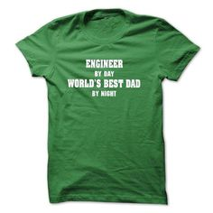 Engineer By Day Worlds Best Dad by night T Shirts, Hoodies. Check price ==► https://www.sunfrog.com/LifeStyle/Engineer-By-Day-Worlds-Best-Dad-by-night-T-Shirt-and-Hoodie.html?41382