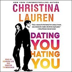 Dating You/Hating You Audiobook by Christina Lauren Narrated by Shayna Thibodeaux, Deacon Lee