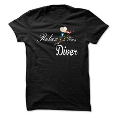 Relax, i am a Diver T-Shirts, Hoodies. BUY IT NOW ==►…