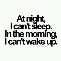 At Night I cant Sleep. In the morning I cant Wake up. Cant Sleep Quotes, I Cant Sleep, Essential Oils For Sleep, Natural Sleep Remedies, Diet Quotes, True Quotes, Sunday Quotes, Morning Motivation, Food Humor