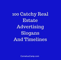 100 Catchy Real Estate Advertising Slogans And Timeless  Are you lacking a convincing real estate slogan? I have compiled a list of 100 of some catchy and tag lines that can help convert leads. If your looking for a catchy real estate slogans check out this extensive list:   http://corneliuscamp.com/100-catchy-real-estate-advertising-slogans-and-timeless/