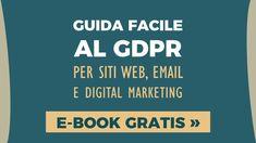 Guida facile GDPR per siti web, e-mail e digital marketing: ebook gratis Digital Strategy, Ecommerce, Digital Marketing, Books, Libros, Book, E Commerce, Book Illustrations, Libri